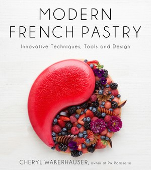 """Modern French Pastry"" by Portlander Cheryl Wakerhauser (also known as Pix) is filled with reimagined dessert classics crafted with bold flavors and textures, from citrusy macarons to the Oregon Get Down tart, which features hazelnut cream and carmelized pears with pear brandy, naturally."