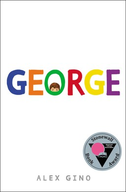 """Alex Gino's """"George,"""" published in 2015, is the winner of a Lamba Literary Award."""