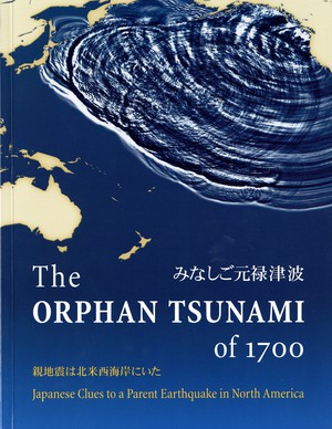 """The Orphan Tsunami of 1700"" by Brian Atwater."