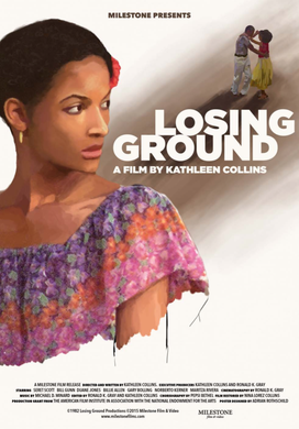 """Kathleen Collins' 1982 film, """"Losing Ground"""" was one of the first dramatic features directed by an African American woman. It was Collins' last film before she died of breast cancer."""